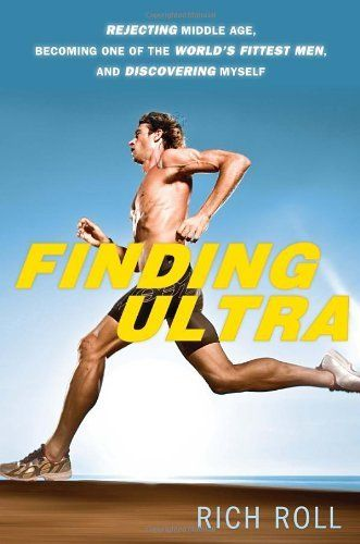 Finding Ultra: Rejecting Middle Age, Becoming One of the World's Fittest Men, and Discovering Myself by Rich Roll, http://www.amazon.com/dp/0307952193/ref=cm_sw_r_pi_dp_7mNVpb1A523E3