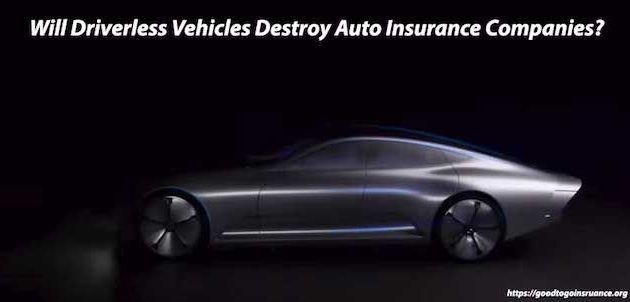 Will Driverless Vehicles Destroy Auto Insurance Companies