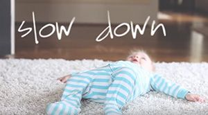 Slow Down Song - Tissues Needed!!