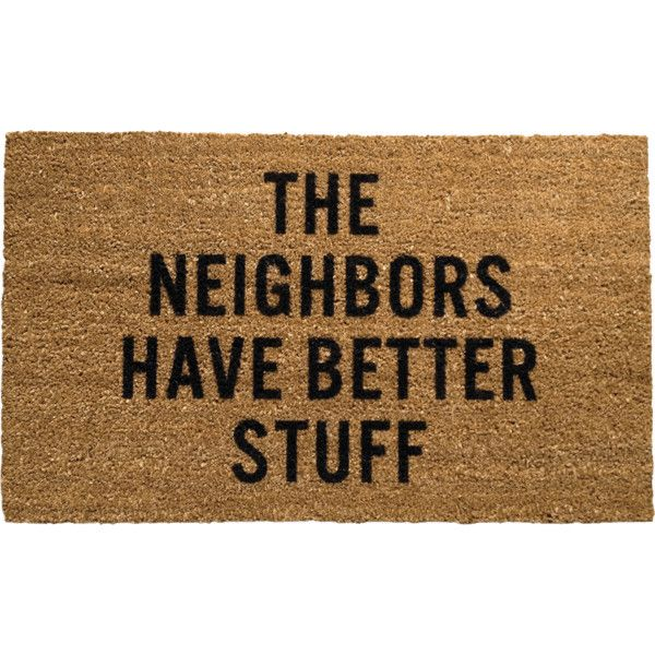 Reed Wilson Design Neighbors Coco Fiber Witty Doormat ($50) ❤ Liked On  Polyvore