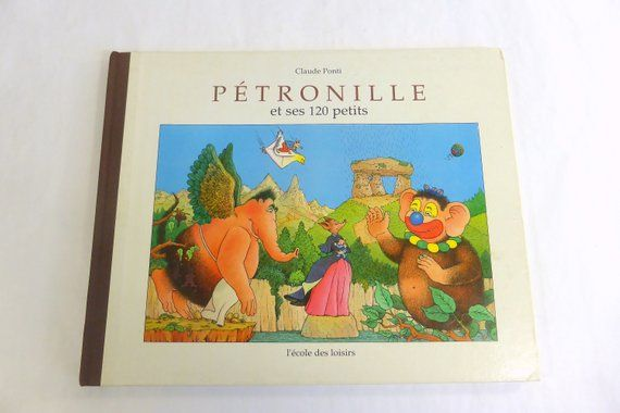 Vintage Claude Ponti Petronille Et Ses 120 Petits Children S French Story Picture Book All In French Hard Cover Mou Vintage Children S Books Picture Book Books