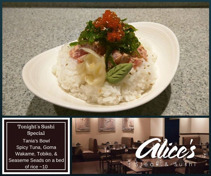 Tonight's Sushi Special in Alice's Steak & Sushi  Tania's Bowl Spicy Tuna Goma Wakame Tobiko & Seaseme Seads on a bed of rice 10