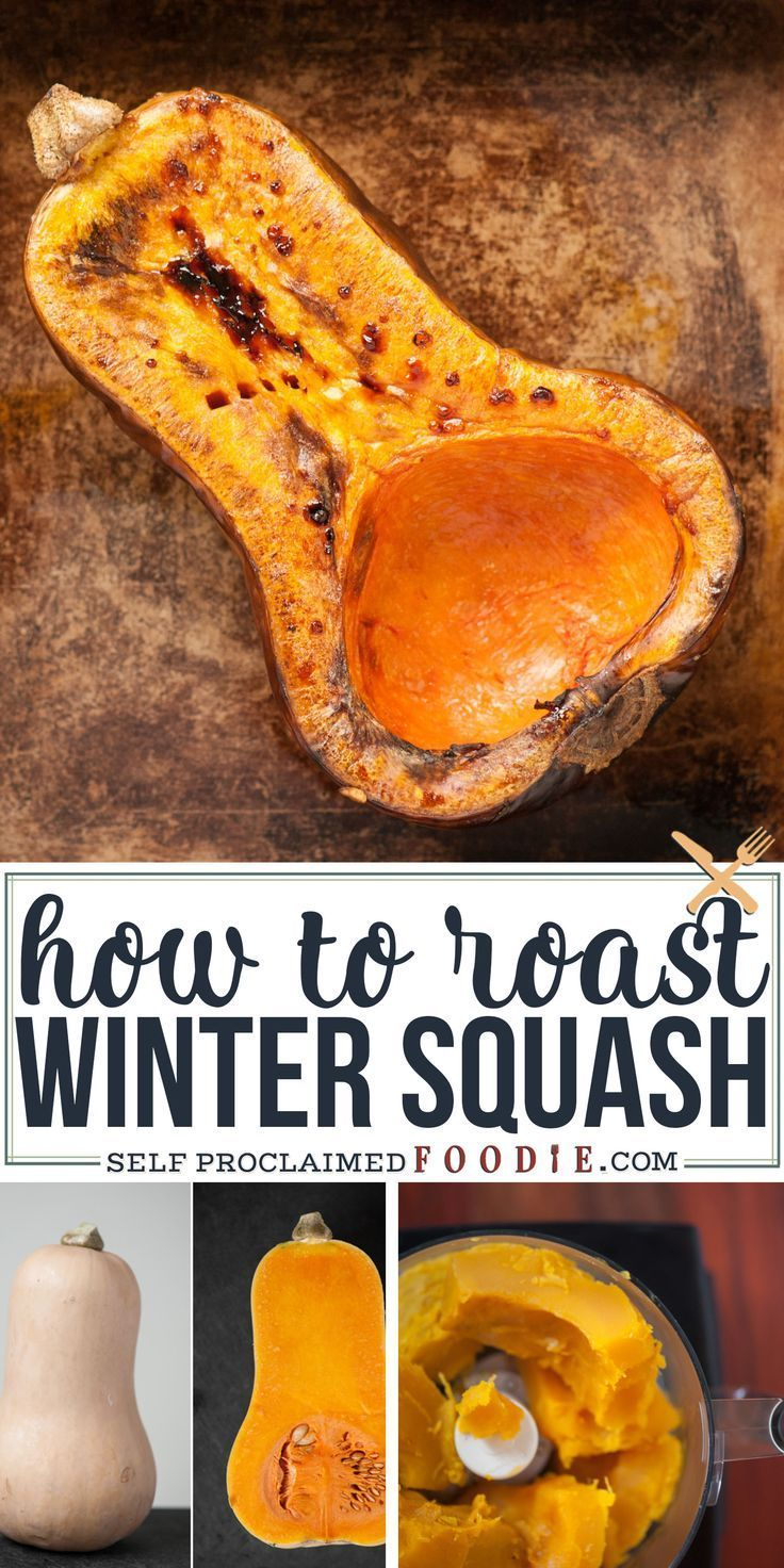 Step By Step Instructions On How To Roast Winter Squash All Varieties Of Roasted Squash Is Used In Many Fall Cooking Recipes R Light Recipes Winter Food Vegetable Dishes