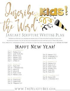 Inscribe the Word- January Scripture Writing Plan FOR KIDS is here! In this months Bible Study, we are studying what the Word has to say about THE NEW YEAR and how God brings us new seasons to bring us into His divine plan! I pray that you join us over at The Felicity Bee as we hear God in a fresh new way, and inspire our Kids to hear the voice of The Lord.