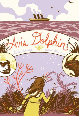 Avis Dolphin, written by Frieda Wishinsky and illustrated by Willow Dawson. Avis Dolphin doesn't want to leave Canada and sail to England on the Lusitania. War is raging in Europe, and the Germans threaten to sink the ship. Avis is lonely and afraid until she meets a kindly professor whose stories of a magical island help her face an uncertain future.