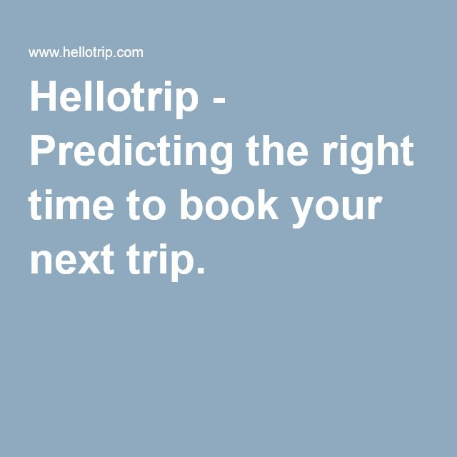 Hellotrip - Predicting the right time to book your next trip.