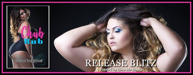 RELEASE BLITZ - Chub Rub by Shannon Youngblood @SGYoungblood   Title: Chub Rub  Author: Shannon Youngblood  Genre: Erotic Suspense  Release Date: November 17 2016  Blurb  Fat:  /fat/  Adjective  1. (of a person or animal) having a large amount of excess flesh.Hi. My name is Maggie and Im a fat person. No Im not a self-loathing angry woman who thinks all skinny girls are the devil spawn of satan thank you very much. What I am is a cubicle dwelling shy girl with a healthy love for all things…