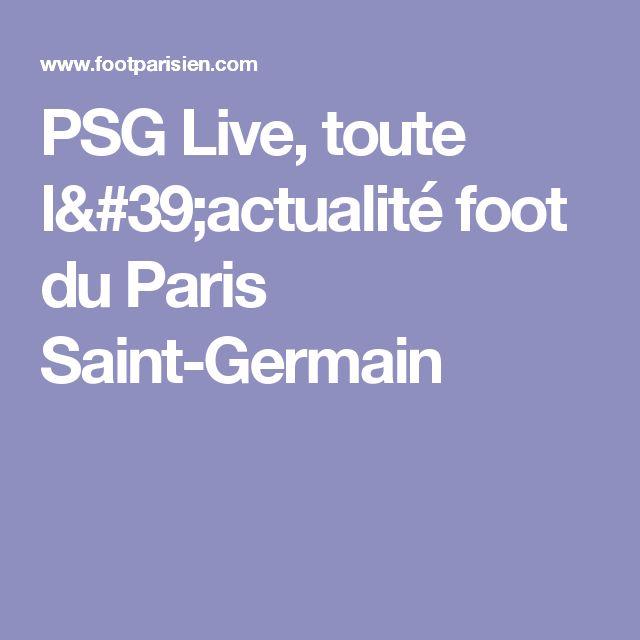 PSG Live, toute l'actualité foot du Paris Saint-Germain