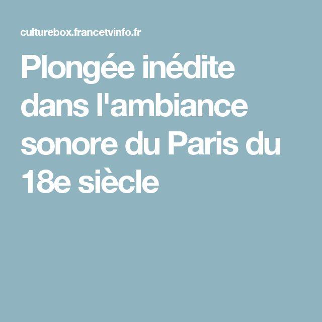 Plongée inédite dans l'ambiance sonore du Paris du 18e siècle