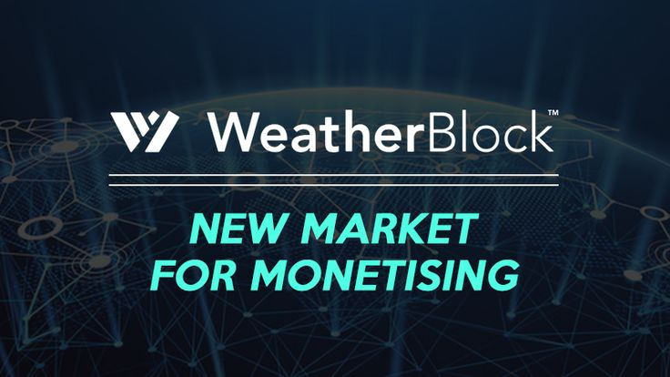 Weather block: A New Market for Monetising Weather Information Data