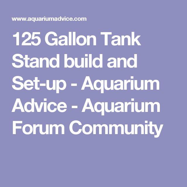 125 Gallon Tank Stand build and Set-up - Aquarium Advice - Aquarium Forum Community