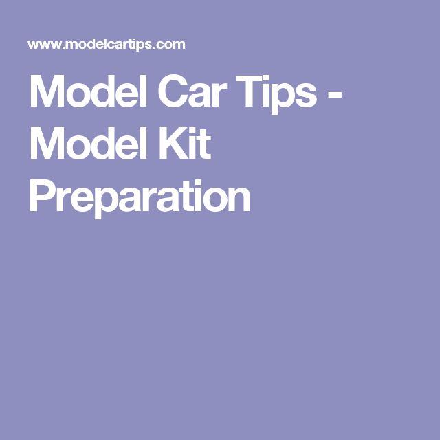 Model Car Tips Model Kit Preparation Model Stuff Pinterest