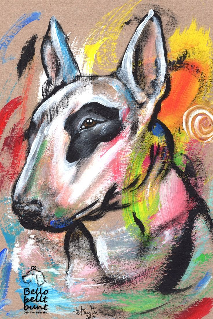Kunterbuntes Bullterrierbild Gemalt Mit Humor Dog Paintings Bull Terrier Art Mini Bull Terriers