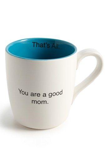 You are a good mom mug