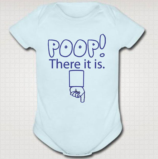 Poop there it is! and 20 other hilarious onesies. seriously liz look at this.
