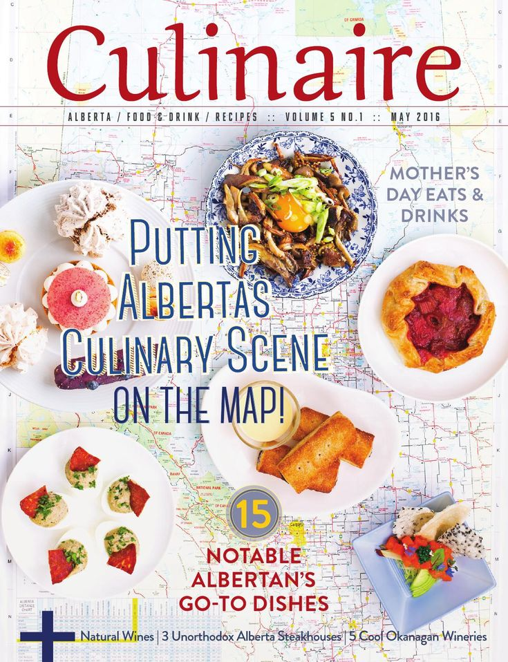 Culinaire #5:1 (May 2016)  Putting Alberta's Culinary Scene On The Map! Covering…
