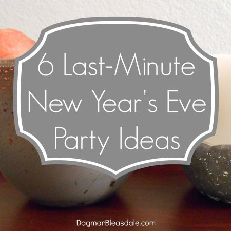 Last-Minute New Year's Eve Party Ideas!