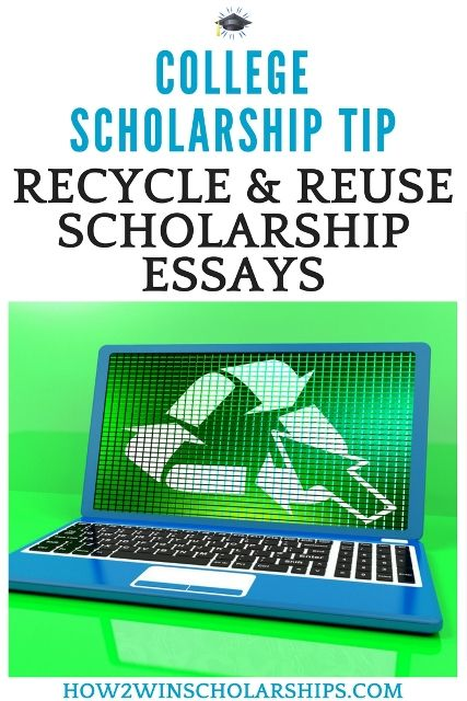 College Scholarship Tip - Recycle and Reuse Your College Scholarship Essay and Apply for More Awards #college #scholarships