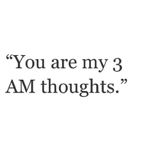 You are my 3am thoughts quotes on valentines day for husband,wife,girlfriend,boyfriend,him,her and best friends to wish on this Valentines day and make the relationship strong and lovely.