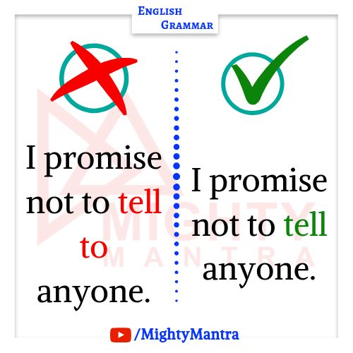 I promise not to tell anyone. - Common Grammar Mistakes