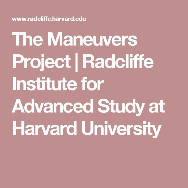 The Maneuvers Project   Radcliffe Institute for Advanced Study at Harvard University