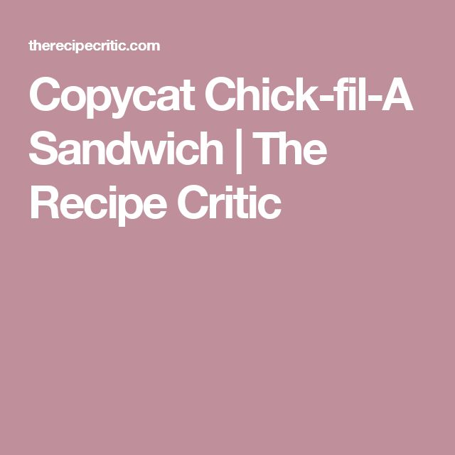 Copycat Chick-fil-A Sandwich | The Recipe Critic