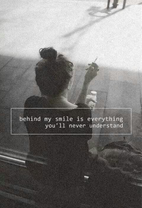 Behind my smile is everything you'll never understand, depressiv, depressive Zitate, Followforfollow