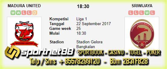 Prediksi Skor Bola Madura United vs Sriwijaya 22 Sep 2017 Liga 1 di Stadion Gelora Bangkalan (Bangkalan) pada hari Jumat jam 18:30 live di TvOne