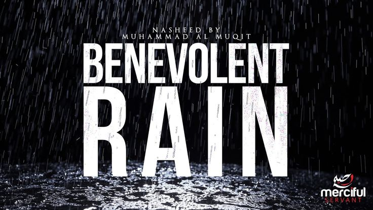 Benevolent Rain - Uplifting Nasheed by Muhammad al Muqit - YouTube