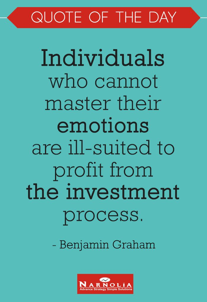 """Quote of The Day """"Individuals who cannot master their emotions are ill-suited to profit from the investment process."""" Benjamin Graham"""