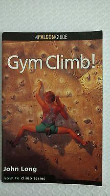 How to Climb Ser.: Gym Climb - How to Rock Climb by John Long (1994, Paperback)