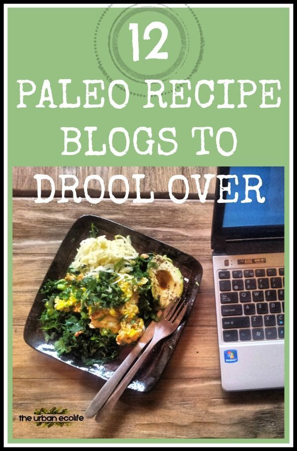 146 best the urban ecolife blog images on pinterest the urban 12 paleo recipe blogs to drool over the urban ecolife forumfinder Gallery