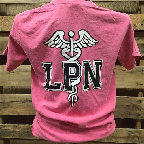 Southern Chics Comfort Colors Nurse LPN Licensed Practical Nurse Girlie Bright T Shirt Available in sizes Adult S-2X Picture is of the back of the shirt, Front of the shirt has southern chics logo