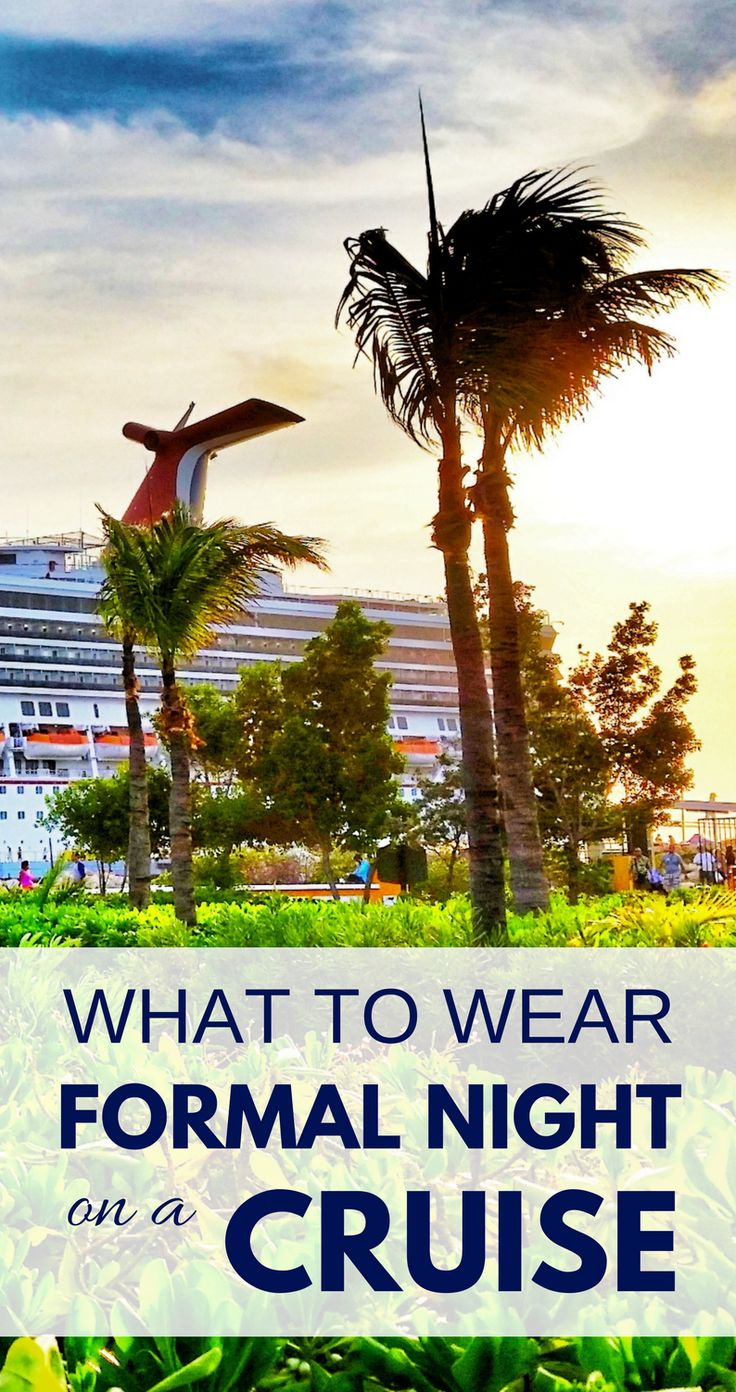 What to wear on a cruise formal night dinner, here are some packing tips for cruise outfits. Also cruise line ideas for what to wear on a cruise for women and for men, including renting a tuxedo. These are cruise tips, whether it's a short cruise or a 7 day cruise in the summer or winter, with some things to add to your cruise packing list for elegant evening!! List of formal night policies Carnival, Royal Caribbean, Norwegian NCL, Disney, Princess, Holland America... #cruise #cruisetips