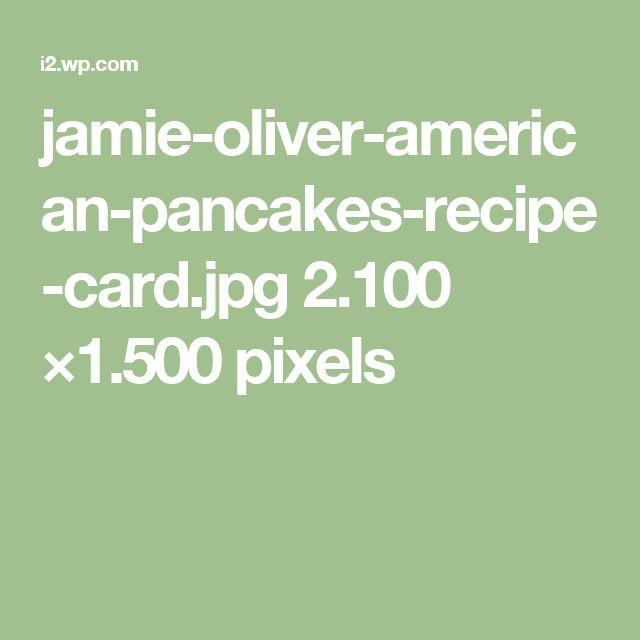 jamie-oliver-american-pancakes-recipe-card.jpg 2.100 ×1.500 pixels