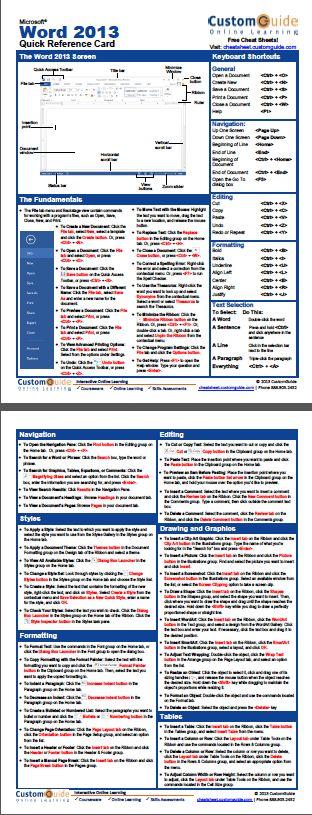 Free Word 2013 Cheat Sheet http://www.customguide.com/cheat_sheets/word-2013-cheat-sheet.pdf