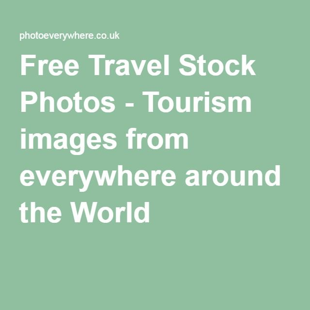 Free Travel Stock Photos - Tourism images from everywhere around the World