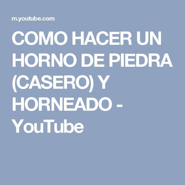 COMO HACER UN HORNO DE PIEDRA (CASERO) Y HORNEADO - YouTube