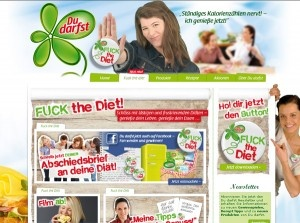 """In Germany, Unilever's Du darfst slimming brand is using the English slogan """"Fuck the Diet"""". The slogan's all over the website, in TV ads, and on a button you can download from the site. Don't get me wrong - I'm not prudish about swearing. But this just feels lazy - trying to be shocking for the sake of being shocking. It's not big, and it's not clever. So why bother?"""