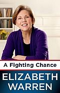 A Fighting Chance by Elizabeth Warren:  Whether you're a liberal or a conservative, every side needs a champion who can translate complicated ideas into simple language. But the left enjoys more than an extremely capable communicator. Elizabeth Warren's passion is infectious, her determination inspiring, and her integrity above reproach. And...