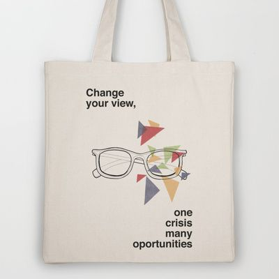 Change your view, one crisis many oportunities Tote Bag by trasteverestudio - $18.00