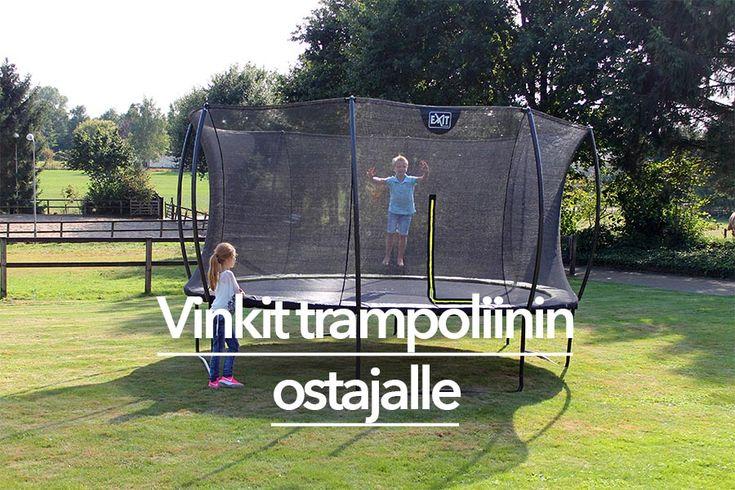 Listasimme parhaat vinkit trampoliinin ostajalle - katso vinkit ja löydä täydellinen trampoliini!