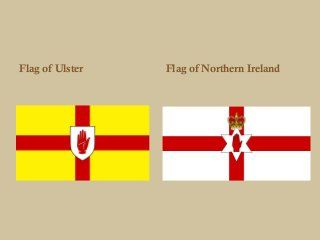 Flag of the Province of Ulster, and the unofficial flag of Northern Ireland, which now misses three counties of the original province, since the 1921 partition.