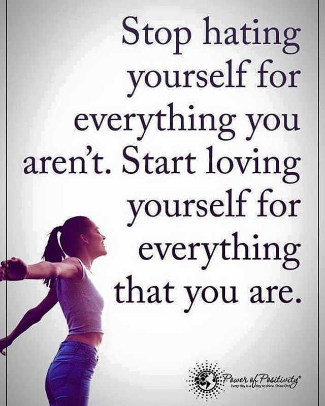 Stop hating yourself for everything you aren't. Start loving yourself for everything that you are. #powerofpositivity