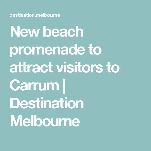 New beach promenade to attract visitors to Carrum | Destination Melbourne