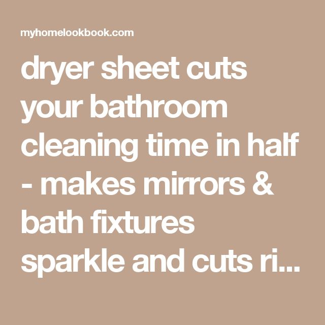 dryer sheet cuts your bathroom cleaning time in half - makes mirrors & bath fixtures sparkle and cuts right through soap scum on bathtub.Use to get sticky dust right off of furniture, blinds and baseboards. Cleans up cooktops and greasy cupboards quickly. Soak paintbrushes in warm water with a dryer sheet and watch the paint come right off. Clean dead, icky bugs from the car. Wipe pet hair off of clothes and furniture. Run over thread before sewing to keep tangles away…