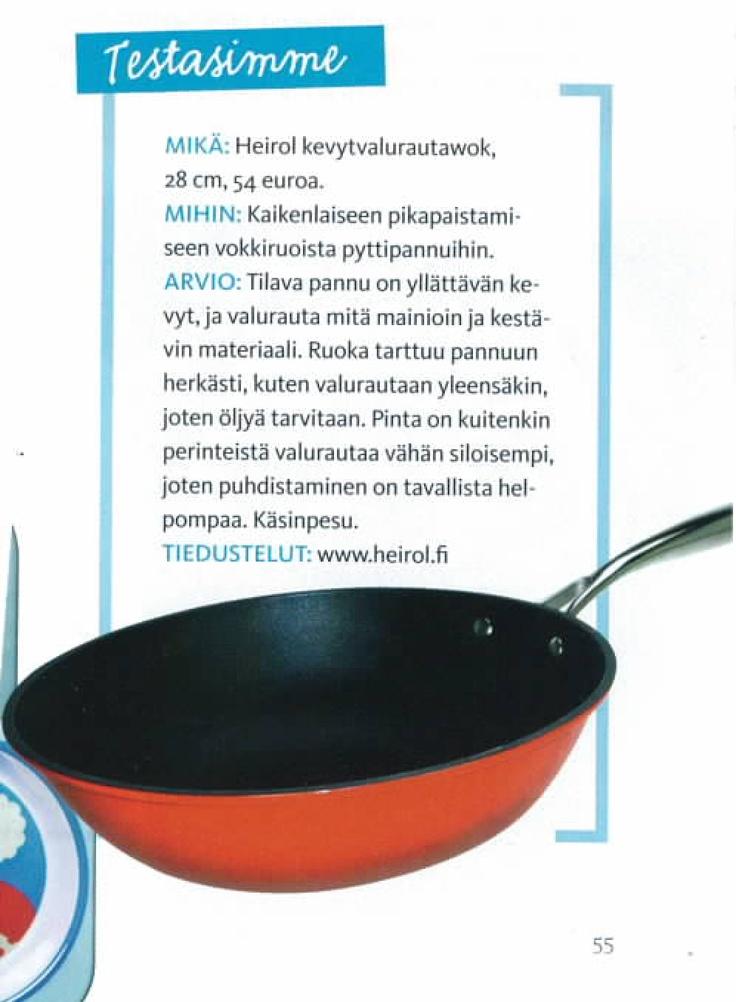 Vauva-lehden raati testasi SuperLight kevytvalurautaisen wokpannun, ja totesi pannun yllättävän kevyeksi, erinomaiseksi paisto-ominaisuuksiltaan ja helposti pestäväksi!        (Vauva 2013/1)