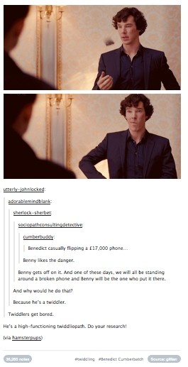 Benedict Cumberbatch and his Twiddling... This fandom is insane.<--You're just getting this now?