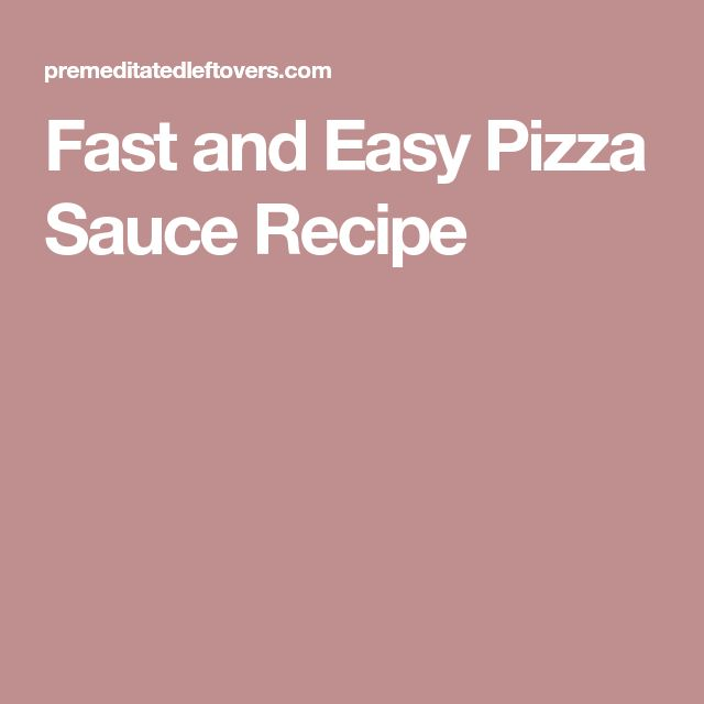 Fast and Easy Pizza Sauce Recipe
