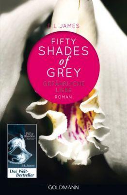 E L James - Shades of Grey - Gefährliche Liebe